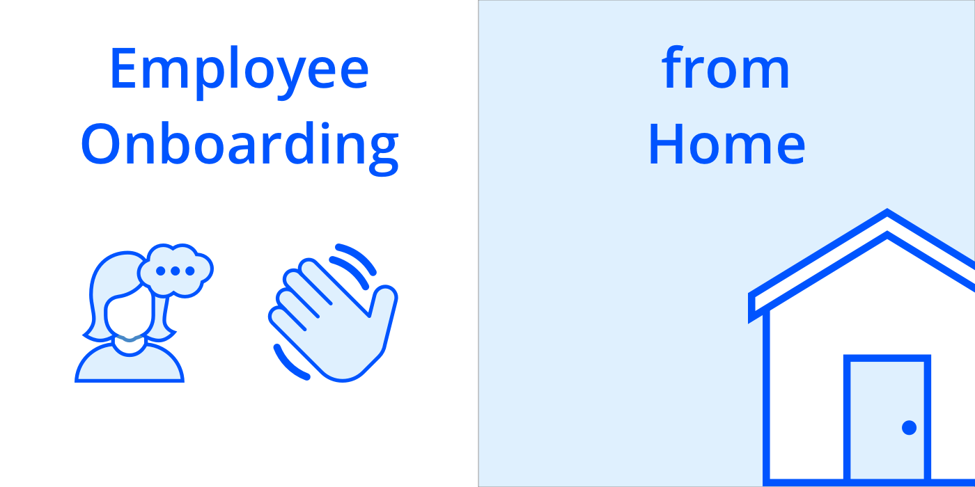 Employee on-boarding in the Work from Home era